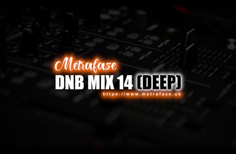 Metrafaze – DNB Mix 14 – 04-02-2021 (Deep Mix)