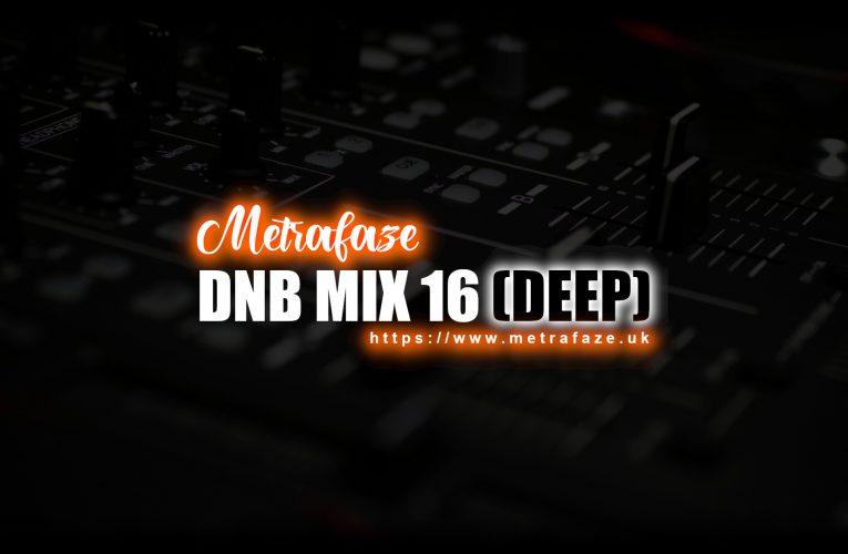 Metrafaze – DNB Mix 16 – 14-02-2021 (Deep Mix)