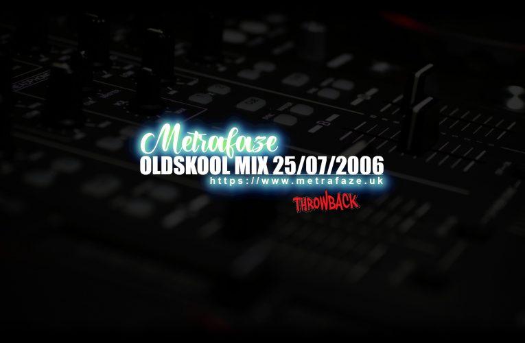 Throwback – Metrafaze – Oldskool Mix (25-07-2006)