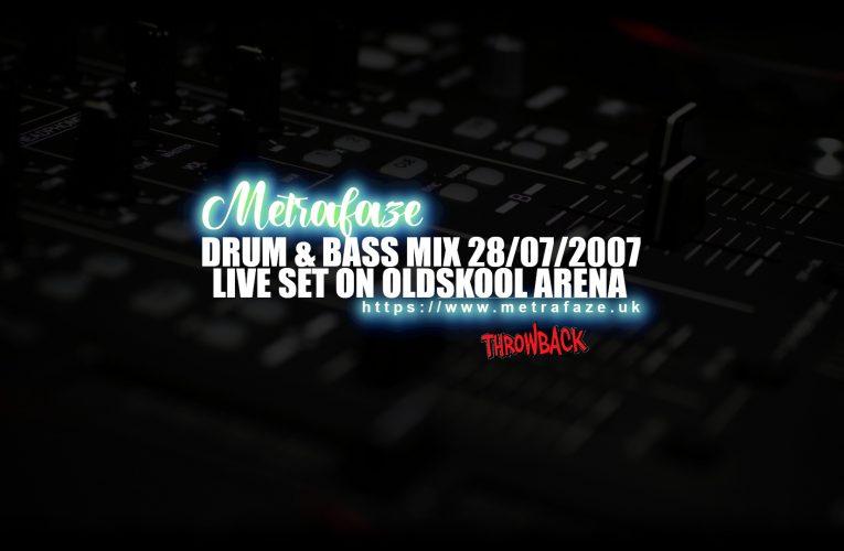 Throwback – Metrafaze – Drum & Bass Set (Live on Oldskool Arena 28-07-2007)