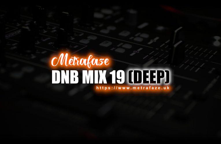 Metrafaze – DNB Mix 19 – 27-06-2021 (Deep Mix)